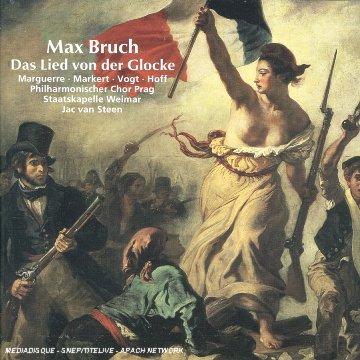 Bruch : Das Lied Von Der Glocke. Marguerre, Markert, Vogt, Hoff, Van Steen.
