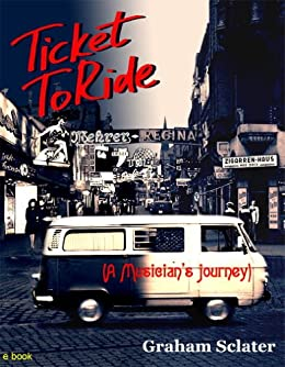 Ticket to ride a musicians journey ebook graham sclater ticket to ride a musicians journey by sclater graham fandeluxe PDF