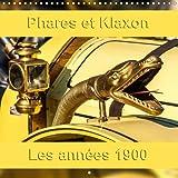 Phares et Klaxon les Annees 1900 2016: Les Equipements Automobiles Vintage (Calvendo Technologie)