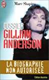 Dossier Gillian Anderson : la biographie non autorisée