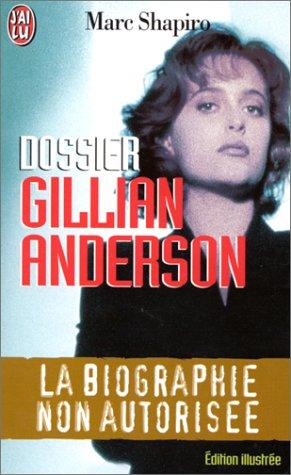 Dossier Gillian Anderson : la biographie non autor...