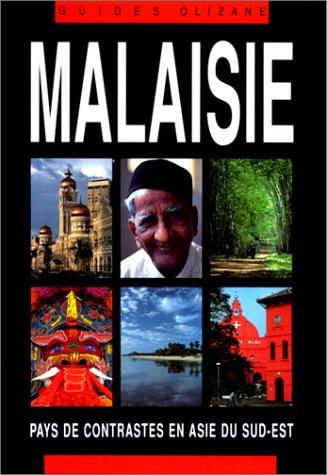 Malaisie Pays de contrastes en Asie du Sud-Est par Guide Olizane Découverte