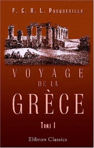Voyage de la Grce: Tome 1
