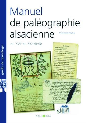 Manuel de paléographie alsacienne: du XVIe au XXe siècle.