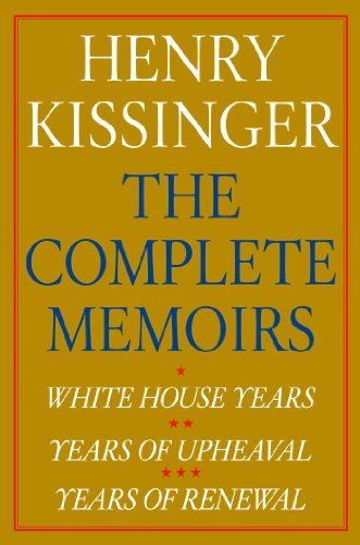 Henry Kissinger The Complete Memoirs eBook Boxed Set: White House Years; Years of Upheaval; Years of Renewal
