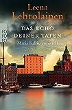 Das Echo deiner Taten: Maria Kallio ermittelt
