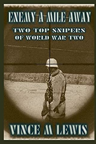 Enemy A Mile Away: Two Top Snipers Of World War Two