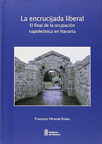 La encrucijada liberal: El final de la ocupación napoleónica en Navarra (Historia)