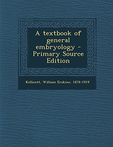 A textbook of general embryology - Primary Source Edition