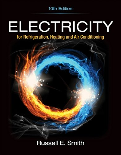 Electricity for Refrigeration, Heating, and Air Conditioning -