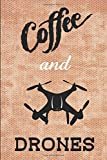 Coffee and Drones Notebook: Funny 6' x 9' College Ruled Notebook for Drone...