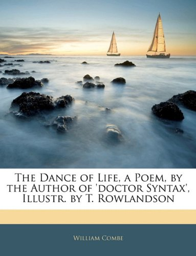 The Dance of Life, a Poem, by the Author of 'doctor Syntax', Illustr. by T. Rowlandson