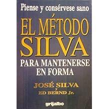 El Metodo Silva Para Mantenerse En Forma/the Silva Method for Staying in Space
