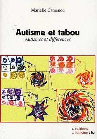 Autisme et tabou : Autismes et différences