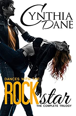 Dances With The Rock Star: The Complete Trilogy