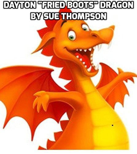 Dayton Fried Boots Dragon: Sue Thompson (English Edition) -