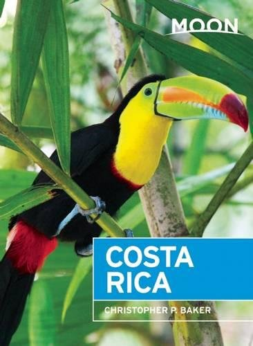Moon Costa Rica (10th ed) (Moon Travel Guides)