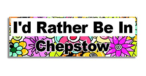 id-rather-be-in-chepstow-car-sticker-sign-auto-adesivi-decal-bumper-sign-5-colours-flowers