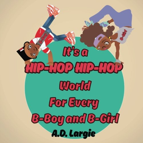 It's a Hip Hop Hip Hop World for Every B-boy and B-girl