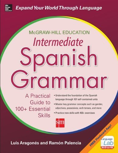 McGraw-Hill Education Intermediate Spanish Grammar 1st edition by Aragones, Luis, Palencia, Ramon (2014) Paperback