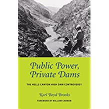 Public Power, Private Dams: The Hells Canyon High Dam Controversy (Weyerhaeuser Environmental Books) (English Edition)