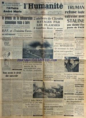 HUMANITE (L') du 04/02/1949 - L'AFFAIRE ANDRE MARIE ET LE PROCES DE LA COLLABORATION ECONOMIQUE - D'ASTIER ET LE PC - INTERVENTION DE RENE CANCE - CITERNE ET KRIEGEL-VALRIMONT - TRUMAN REFUSE TOUT ENTREVUE AVEC STALINE - 1ERE AUDIENCE AU PROCES MINDSZENTY - DECLARATION DU CARDINAL HONGROIS - LES ECRIVAINS SOVIETIQUES FADEEV ET FEDOSSEEV A PARIS - LES PATRONS DE KRAVCHENKO NE SONT PAS TOUS A NEW YORK - JULES MOCH AU BANQUET DE L'AMERICAN-CLUB - LES CONFLITS SOCIAUX - WILLIAM RUST EST MORT