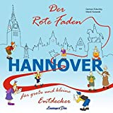 Der Rote Faden Hannover: Für große und kleine Entdecker