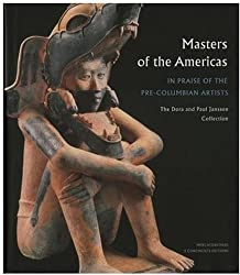 Masters of the Americas: In Praise of the Precolumbian Artists