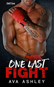 One Last Fight (The One Last Fight Series Book 1) by [Ashley, Ava]