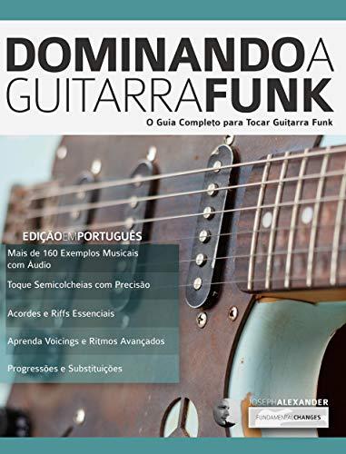 Dominando a Guitarra Funk: O Guia Completo para Guitarra Funk ...