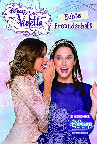 Disney Violetta - Echte Freundschaft: Band 7