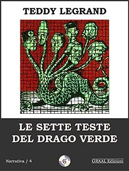 Le sette teste del drago verde di [Teddy Legrand]
