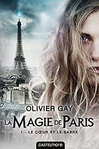 vignette de 'La Magie de Paris n° 1<br /> Le coeur et le sabre (Olivier Gay)'