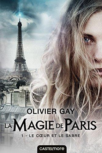 La magie de Paris (1) : Le cœur et le sabre