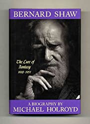 Bernard Shaw: The Lure of Fantasy, 1918-1951: 3