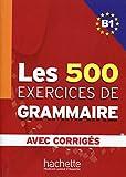Les Les Exercices De Grammaire: Les Exercices de Grammaire Corriges Integres B1
