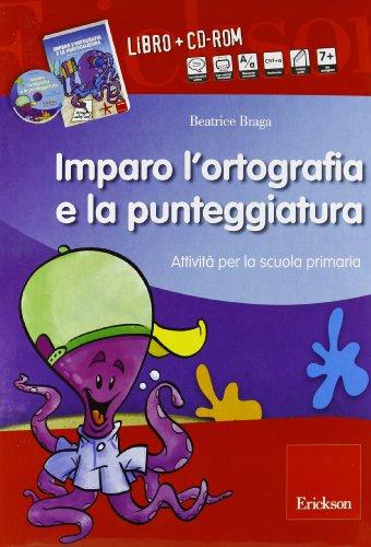 Kit imparo l'ortografia e la punteggiatura. Attivit per la scuola primaria. Con CD-ROM