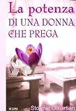 Scarica Libro La potenza di una donna che prega (PDF,EPUB,MOBI) Online Italiano Gratis