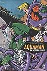 Aquaman : La mort du prince par Michelinie