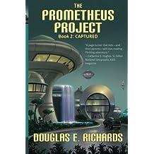 The Prometheus Project: Captured (Volume 2) by Douglas E. Richards (2010-05-07)