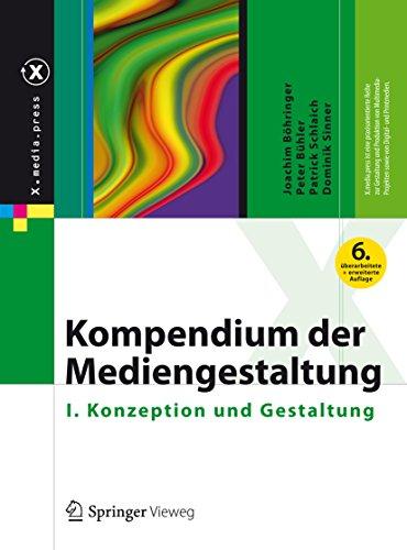 Kompendium der Mediengestaltung: I. Konzeption und Gestaltung (X.media.press)
