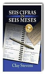 Seis Cifras en Seis Meses (Spanish Edition)