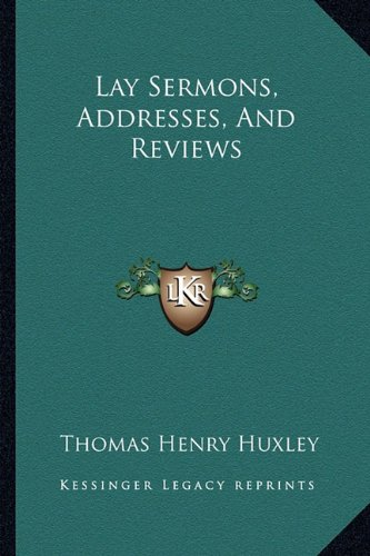 Lay Sermons, Addresses, and Reviews