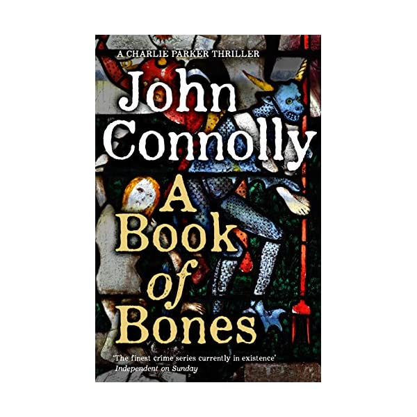 A Book of Bones: A Charlie Parker Thriller: 17.  From the No. 1 Bestselling Author of THE WOMAN IN THE WOODS 51MEs4RtAoL