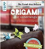 Origami für unterwegs (Die Kunst des Faltens): Treffen Sie die Bahnhofsfalter. Faltideen für den kurzen Zwischenhalt oder die lange Zugreise