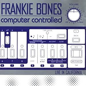 Frankie Bones - Computer Controlled 2 (Live In California)