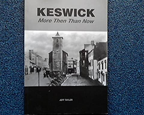 Keswick: More Then Than Now
