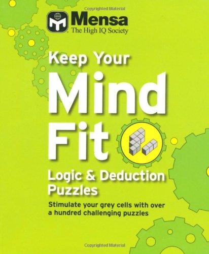 Keep Your Mind Fit Mini 4 : Logic and Deduction Puzzles (Mensa) por Mensa