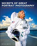 Image de Secrets of Great Portrait Photography: Photographs of the Famous and Infamous