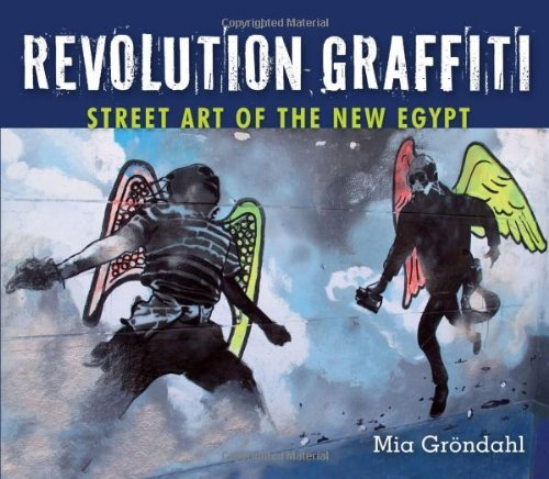 Revolution Graffiti: Street Art of the New Egypt by Mia Gröndahl (2013-03-15)